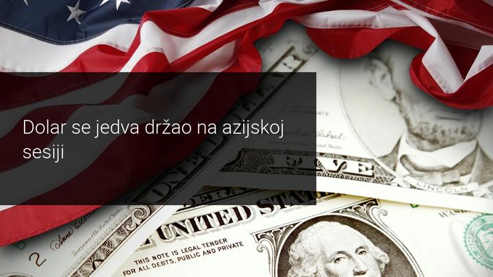 dolar se jedva drzao na azijskoj sesiji