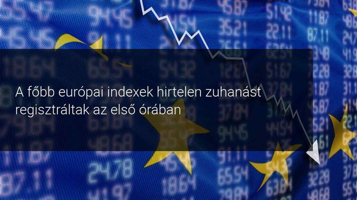 hirtelen zuhantak az európai indexek