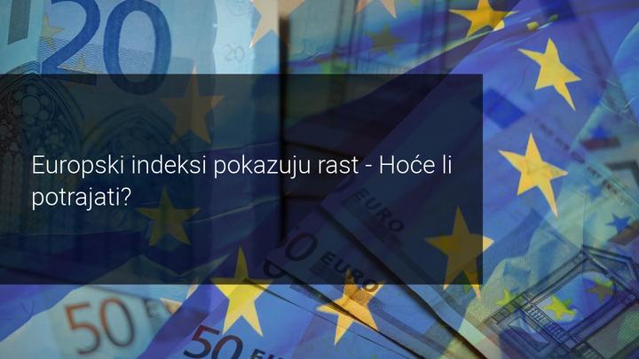 europski indeksi pokazuju rast