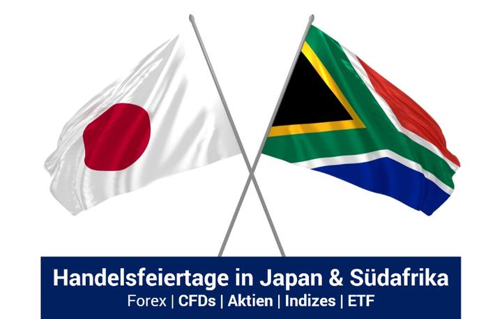 Änderungen der Handelszeiten aufgrund südafrikanischer und japanischer Feiertage