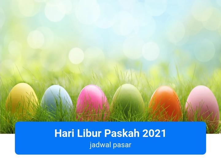Jadwal Pasar saat Paskah 2021