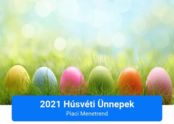 Húsvéti Ünnepek Piaci Menetrendje