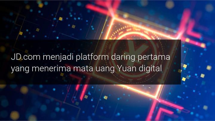 JD.com menjadi platform pertama yang menerima yuan digital!