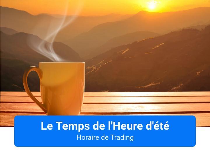 Horaire de Trading pour le Temps de l'Heure d'été Admiral Markets