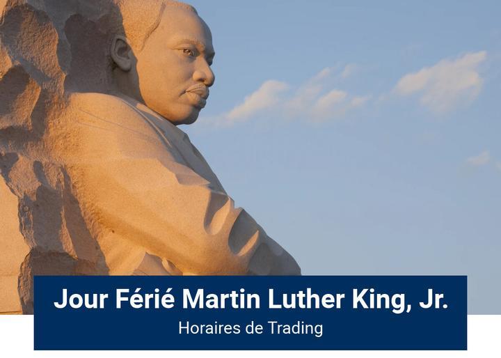 Horaires de Trading pour la Journée Martin Luther King aux États-Unis 18 janvier 2021