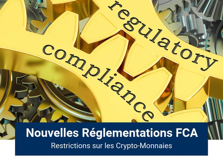 Nouvelles Réglementations FCA Restrictions Crypto-Monnaies