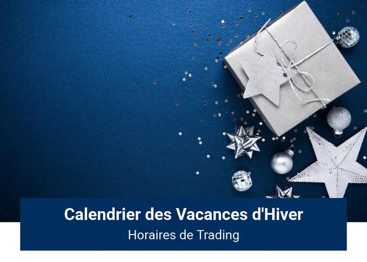 Calendrier des vacances d'hiver horaires de trading Admiral Markets