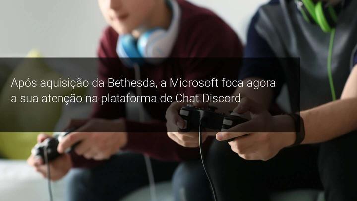 Microsoft deseja adquirir Discord