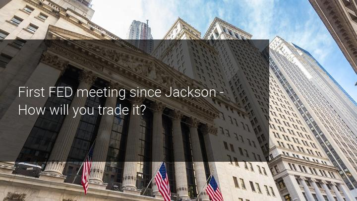 First FED meeting after Jackson Hole – bullish for Equities?