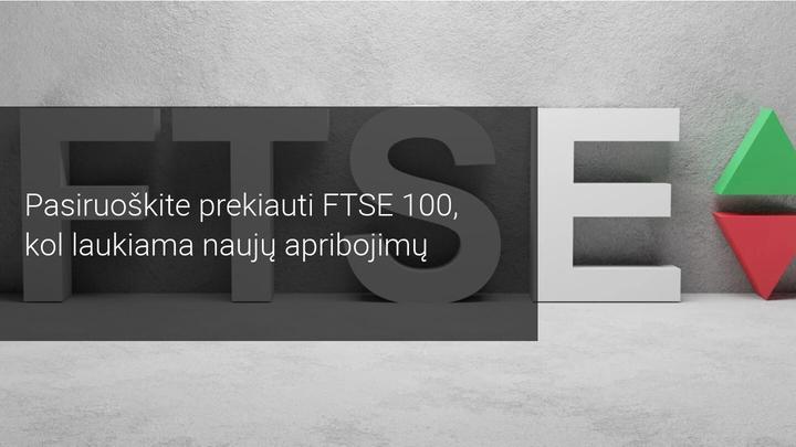 Įtampa, vyraujant ramybei, – FTSE 100 laukia naujų apribojimų dėl Covid-19