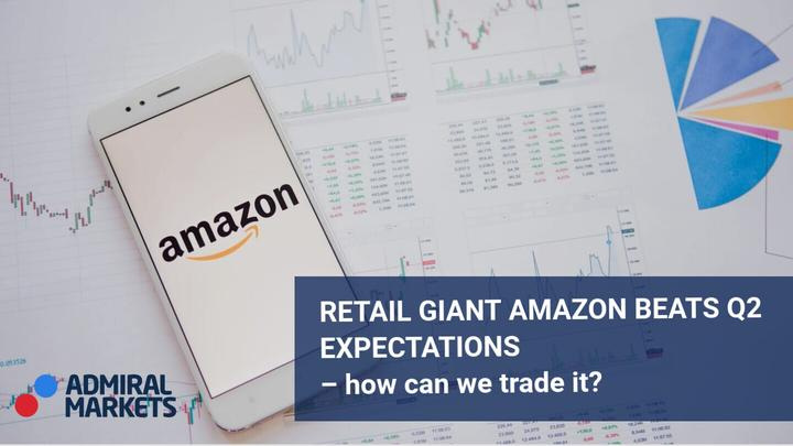 Retail giant Amazon beats Q2 expectations – how can we trade it?