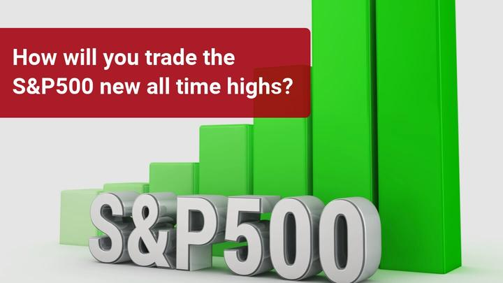 S&P500 hits a new All Time High – what's next?