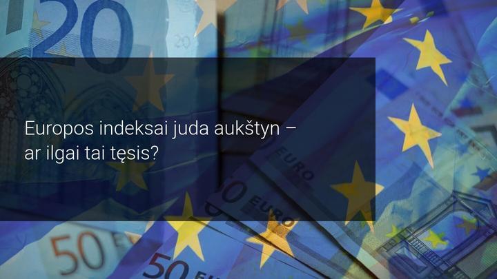 Atokvėpis Europoje: atsigauna pagrindinių akcijų indeksai