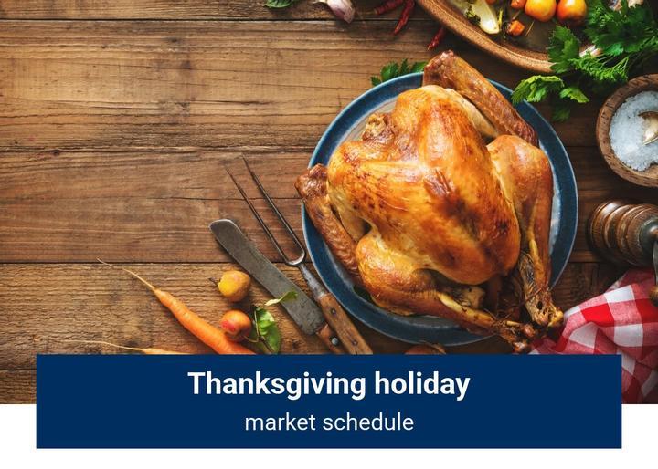 Thanksgiving holiday market schedule