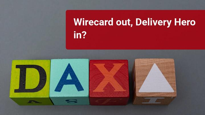 Wirecard out of the DAX, Delivery Hero in?