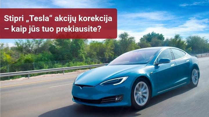 """Didelė """"Tesla"""" akcijų korekcija rinkoje, vienam iš pagrindinių bendrovės akcininkų sumažinus savo akcijų paketą"""